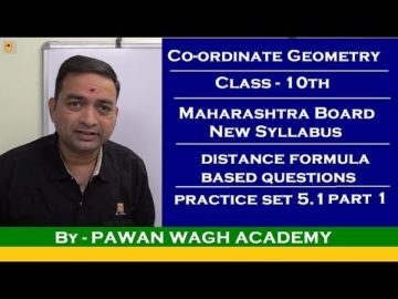 Co-ordinate Geometry | Practice Set 5.1 | Class 10 Maharashtra Board New Syllabus Part 1