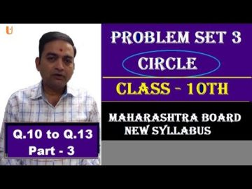 Problem Set 3 Circle | Q. 10 to Q.13 | Class 10th Maharashtra Board New Syllabus Part 3