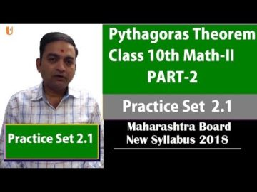 Pythagoras Theorem Class 10th Maharashtra Board New Syllabus Part 2 |Practice Set 2.1