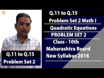 Problem Set 2 Quadratic Equations Class 10th Math I  Maharashtra Board New Syllabus | Q.10 to Q.15