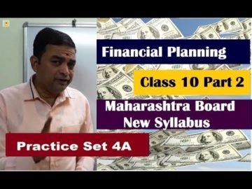 Problem Set 4A Financial Planning Class 10 maharashtra Board New Syllabus Part 2