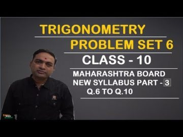 Trigonometry | Problem Set 6 Class 10 Maharashtra Board New Syllabus