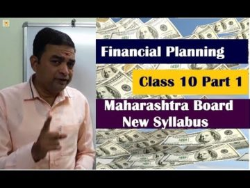 Financial Planning Class 10th Maharashtra Board New Syllabus Part 1