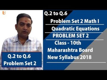 Problem set 2 Quadratic Equation Class 10th Math I Maharashtra Board New Syllabus | Q. 2 to Q.6