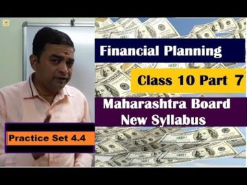 Practice Set 4.4 Financial Planning Class 10th Maharashtra Board New Syllabus Part 7