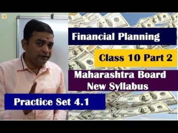 Financial Planning Practice Set 4.1 Class 10th Maharashtra Board New Syllabus Part 2