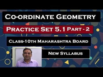 Co-ordinate Geometry Practice set 5.1 | Class 10 Maharashtra Board New Syllabus |Part 2